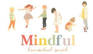 Mindful Homeschool Social